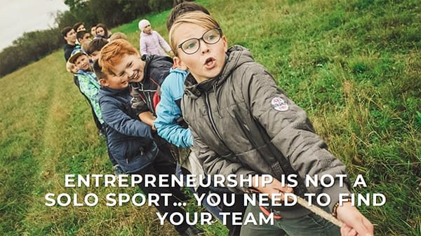 Entrepreneurship is not a solo sport